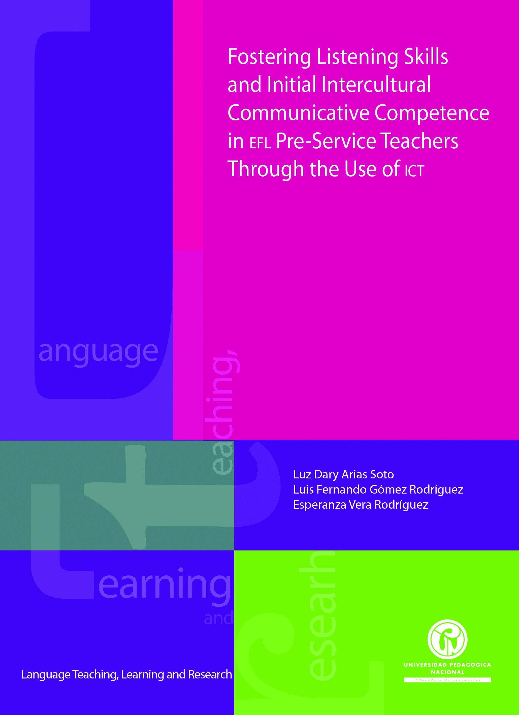 Fostering Listening Skills and Initial Intercultural Communicative Competence in EFL Pre-Service Teachers Through the Use of ICT
